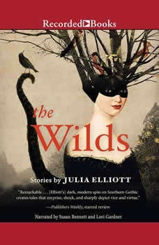 The Wilds: Stories, Julia Elliott