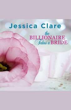 The Billionaire Takes a Bride, Jessica Clare