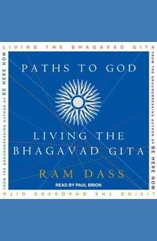 Paths to God: Living the Bhagavad Gita, Ram Dass