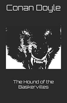 The Hound of the Baskervilles: A Full-Cast Audio Drama A Full-Cast Audio Drama, Sir Arthur Conan Doyle