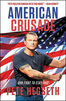 American Crusade: Our Fight to Stay Free, Pete Hegseth
