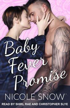 Baby Fever Promise: A Billionaire Romance A Billionaire Romance, Nicole Snow