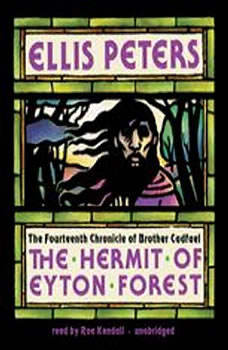 The Hermit of Eyton Forest: The Fourteenth Chronicle of Brother Cadfael: A Brother Cadfael Medieval Mystery, Ellis Peters