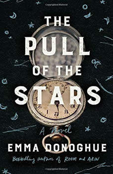 The Pull of the Stars: A Novel, Emma Donoghue
