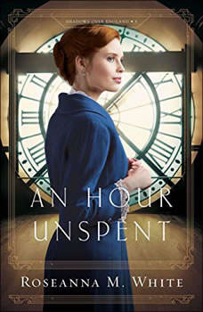 An Hour Unspent, Roseanna M. White