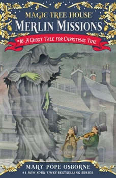 Magic Tree House #44: A Ghost Tale for Christmas Time, Mary Pope Osborne