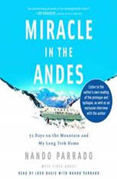 Miracle in the Andes: 72 Days on the Mountain and My Long Trek Home, Nando Parrado