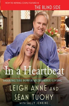 In a Heartbeat: Sharing the Power of Cheerful Giving, Leigh Anne Tuohy