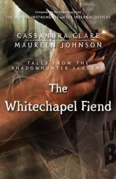 The Whitechapel Fiend, Cassandra Clare