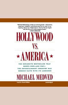 Hollywood vs. America: Popular Culture and the War on Traditional Values, Michael Medved