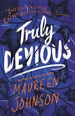 Truly Devious A Mystery, Maureen Johnson