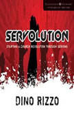 Servolution Starting a Church Revolution through Serving, Dino Rizzo