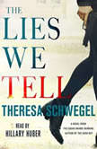 The Lies We Tell, Theresa Schwegel