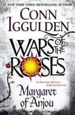 Wars of the Roses Margaret of Anjou, Conn Iggulden