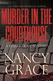Murder in the Courthouse A Hailey Dean Mystery, Nancy Grace