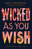 Wicked As You Wish, Rin Chupeco