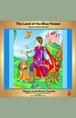 The Land of the Blue Flower, Francis Hodgson Burnett