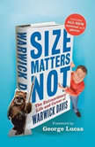 Size Matters Not The Extraordinary Life and Career of Warwick Davis, Warwick Davis