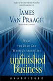 Unfinished Business, James Van Praagh