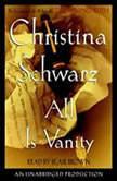 All is Vanity, Christina Schwarz