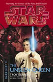 Star Wars: Dark Nest II: The Unseen Queen The Dark Nest, Book Two, Troy Denning