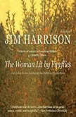 The Woman Lit by Fireflies, Jim Harrison