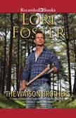 The Watson Brothers, Lori Foster