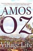 Scenes from Village Life, Amos Oz