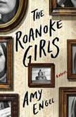 The Roanoke Girls, Amy Engel