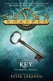 Seven Wonders Journals: The Key, Peter Lerangis