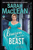 Brazen and the Beast The Bareknuckle Bastards Book II, Sarah MacLean