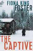 The Captive A Novel, Fiona King Foster