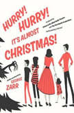 Hurry! Hurry! Its Almost Christmas!, George Zarr
