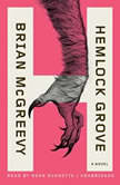Hemlock Grove or, The Wise Wolf, Brian McGreevy