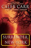 Surrender, New York, Caleb Carr