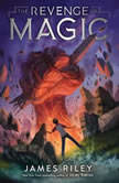 The Revenge of Magic, James Riley