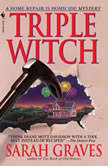 Triple Witch, Sarah Graves