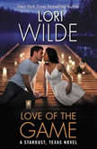 Love of the Game A Stardust, Texas Novel, Lori Wilde