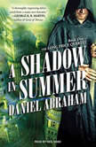 A Shadow in Summer, Daniel Abraham