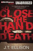 So Close the Hand of Death, J.T. Ellison