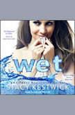 Wet, Stacy Kestwick