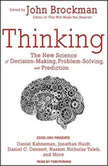 Thinking The New Science of Decision-Making, Problem-Solving, and Prediction, John Brockman