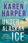 Under the Alaskan Ice, Karen Harper