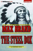 The Steel Box, Max Brand