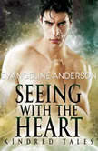 Seeing with the Heart A Kindred Tales Novel, Evangeline Anderson