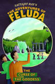 The Adventures Of Feluda: Curse Of The Goddess, Satyajit Ray