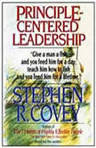Principle-Centered Leadership, Stephen R. Covey