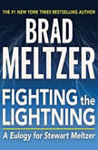 Fighting the Lightning A Eulogy for Stewart Meltzer, Brad Meltzer