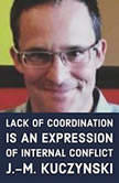 Lack of Coordination is an Expression of Internal Conflict, J.-M. Kuczynski