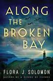 Along the Broken Bay, Flora J. Solomon